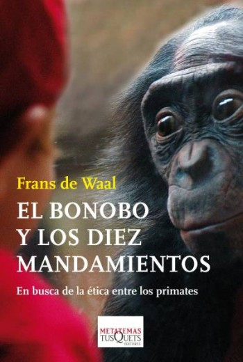 El bonobo y los diez mandamientos (Frans de Waal)