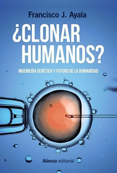 Clonar humanos? (Francisco J. Alaya) — Noticias de la Ciencia y la ...