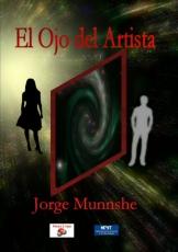 El Ojo del Artista (Jorge Munnshe)